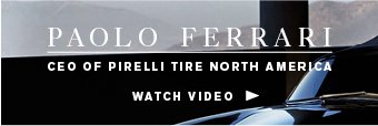 Paolo Ferrari, CEO of Pirelli Tire North America - Watch Video