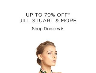 Up To 70% Off* Jill Stuart & More