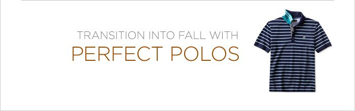 TRANSITION INTO FALL WITH PERFECT POLOS