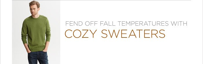 FEND OFF FALL TEMPERATURES WITH COZY SWEATERS