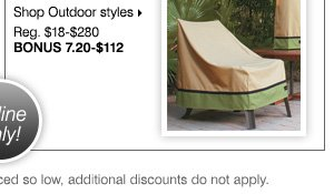 Deals of the Day - Today, Online Only! BONUS up to 60% off indoor and outdoor furniture covers from Sure Fit®. Shop Outdoor styles.