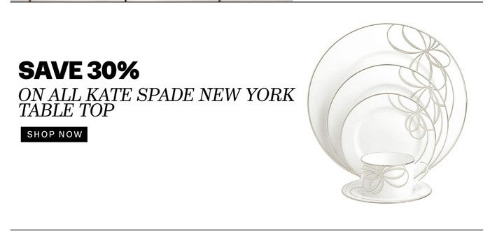 save 30% on all Kate Spade New York table top shop now