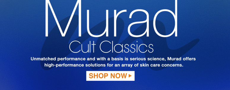 Murad Cult Classics Unmatched performance and with a basis is serious science, Murad offers high-performance solutions for an array of skin care concerns. Shop Now>>