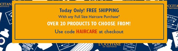 Today Only Free Shipping with any Full Size Haircare purchase Over 20 products to choose from! Use code HAIRCARE at checkout