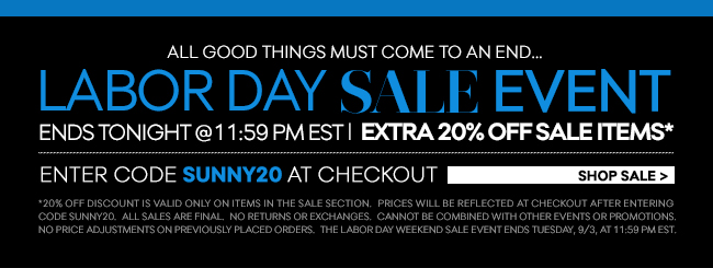 All Good Things Must Come to an End - Extra 20% Off Sale Ends Tonight