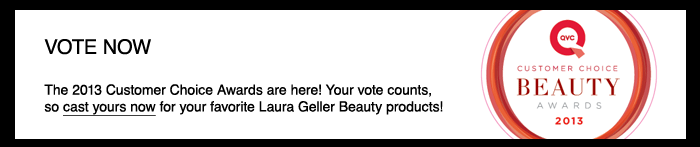 Vote Laura Geller Beauty products for QVC 2013 Customer Choice Awards!