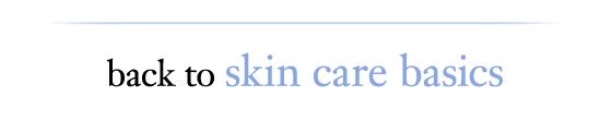 back to skin care basics