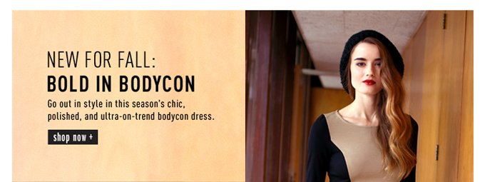 New For Fall: Bold In Bodycon