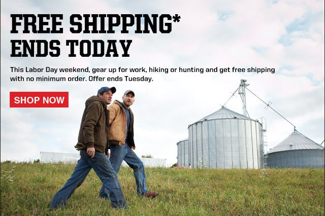 Free Shipping on Hard-Working Gear.  This labor day weekend, gear up for work, hiking, or hunting and get free shipping with no minimum order.  Offer ends Tuesday.