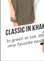 Classic in Khaki: In Green or Tan, this is Your new Favorite Neutral