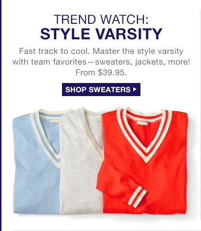 TREND WATCH: STYLE VARSITY | SHOP SWEATERS