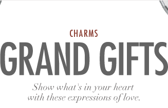 Grand Gifts - Show what's in your heart with these expressions of love.