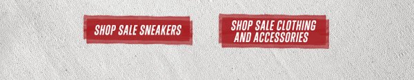 SHOP SALE SNEAKERS. SHOP SALE CLOTHING AND ACCESSORIES