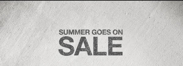 SUMMER GOES ON SALE.