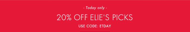 Today Only: 20% Off Elie's Picks