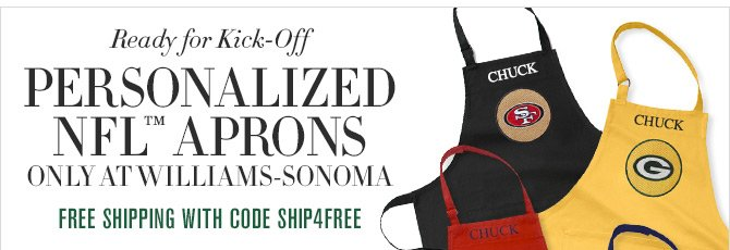 Ready for Kick-Off - PERSONALIZED NFL™ APRONS ONLY AT WILLIAMS-SONOMA - FREE SHIPPING WITH CODE SHIP4FREE