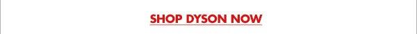 SHOP DYSON NOW