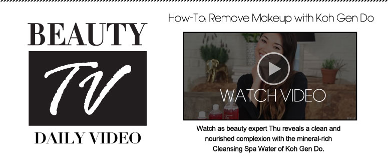 How-To: Remove Makeup with Koh Gen Do Watch as beauty expert Thu reveals a clean and nourished complexion with the mineral-rich Cleansing Spa Water of Koh Gen Do.    Watch Video>>