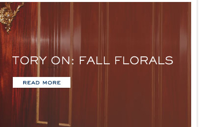 TORY ON: FALL FLORALS