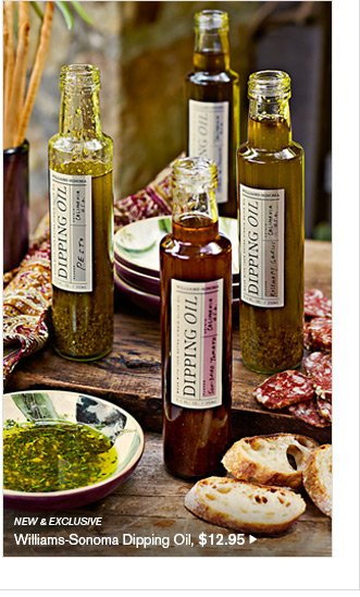 NEW & EXCLUSIVE - Williams-Sonoma Dipping Oil, $12.95