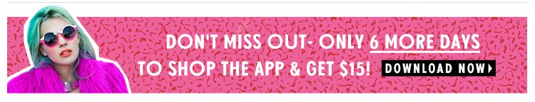 Don't miss out - only 6 more days to shop the app & get $15!
