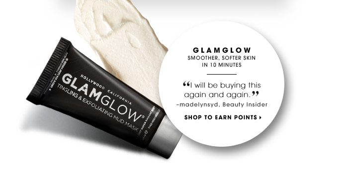 GLAMGLOW | Smoother, softer skin in 10 minutes | I will be buying this again and again. –madelynsyd | SHOP TO EARN POINTS