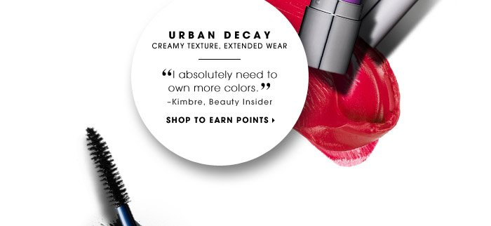 Urban Decay | Creamy texture, extended wear | I absolutely need to own more colors. –Kimbre, Beauty Insider | SHOP TO EARN POINTS