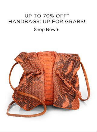 Up To 70% Off* Handbags: Up For Grabs!