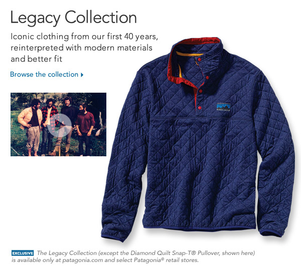 Legacy Collection: Iconic clothing from our first 40 years, reinterpreted with modern materials and better fit