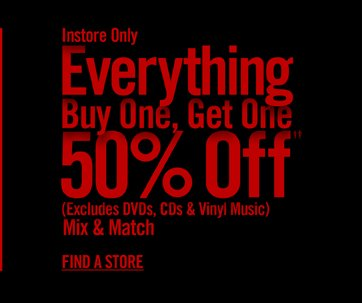 INSTORE ONLY - EVERYTHING BUY ONE, GET ONE 50% OFF†† - FIND A STORE