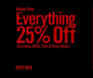 ONLINE ONLY - EVERYTHING 25% OFF - SHIP NOW