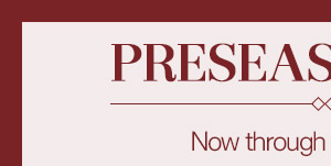 Preseason Sale - $10 off select styles now through September 18 - Valid online only