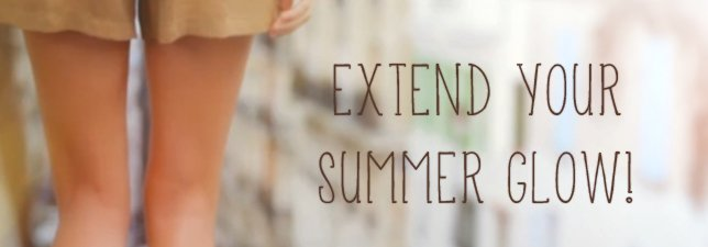 Extend your summer glow!