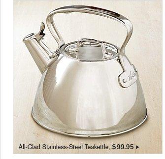 All-Clad Stainless-Steel Teakettle, $99.95