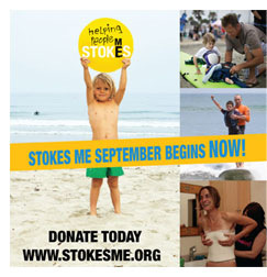 Surfers Helping Humans - Stokes Me September Begins Now! - Donate Today! - www.stokesme.org