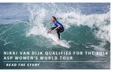 Nikki Van Dijk Qualifies for the 2014 ASP Women's World Tour - Read The Story