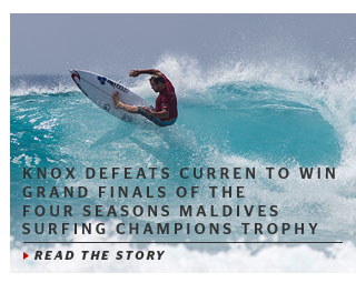Knox Defeats Curren to Win Grand Finals of the Four Seasons Maldives Surfing Champions Trophy