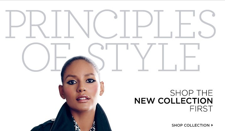 Principles of Style. Shop the new collection first