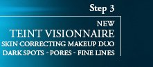 Step 3 | NEW TEINT VISIONNAIRE | SKIN CORRECTING MAKEUP DUO| DARK SPOTS - PORES - FINE LINES