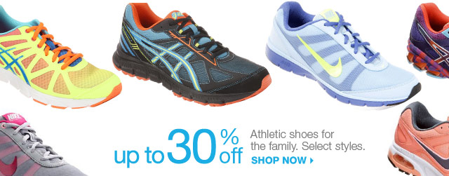 up to 30% off Athletic shoes for the family. Select styles. shop now.
