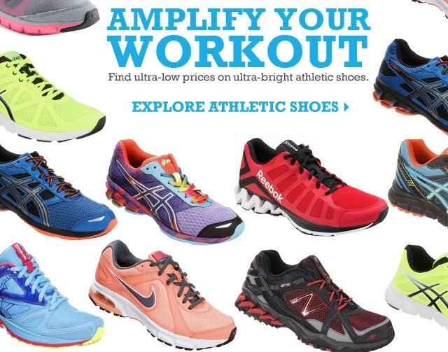 Amplify Your Workout Find ultra-low prices on ultra-bright athletic shoes. explore athletic shoes