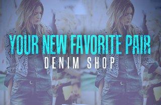 Your New Favorite Pair: Denim Shop
