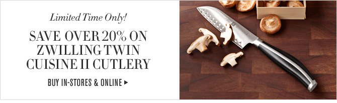 Limited Time Only! - SAVE OVER 20% ON ZWILLING TWIN CUISINE II CUTLERY - BUY IN-STORES & ONLINE