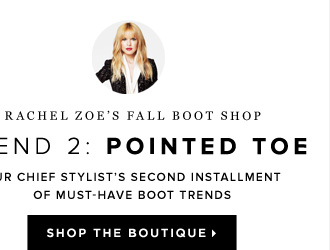 Rachel Zoe's Fall Boot Shop Trend 2: Pointed Toe - - Shop Rachel Zoe's Boutique