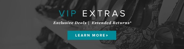 VIP Extras: Exclusive Deals | Extended Returns    Learn More
