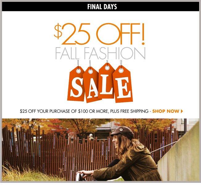 $25 off $100! Fall Fashion Sale!