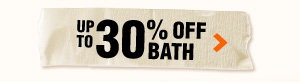 Up to 30% OFF Bath