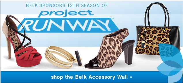 Belk Sponsors 12th Seaon of Project Runway. Shop the Belk Accessory Wall.