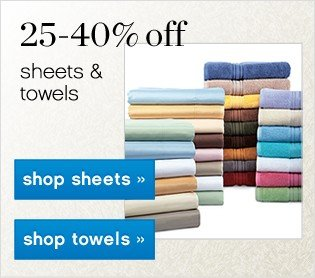 25-40% off Entire Stock of Sheets and Towels