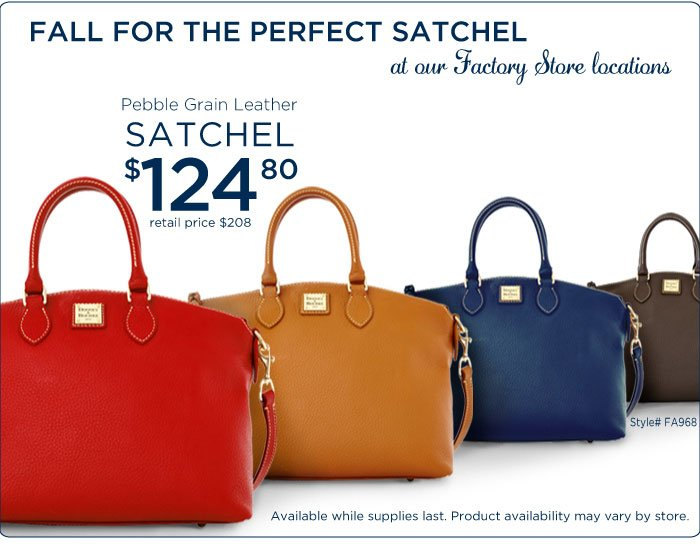 Fall for the perfect Satchel at our Factory Store locations. Pebble Grain Leather Satchel $124.80, retail price $208.